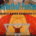 Basketball Fantasy: Project Based Learning Unit (Reading, 