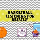 Basketball Listening for Details!