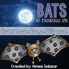 Bats {An Integrated Unit}  Common Core Aligned