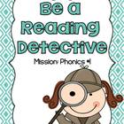 Be A Reading Detective  Mission: Phonics #1