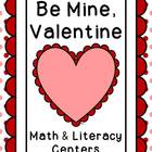 Be Mine, Valentine! Math and Literacy Center Pack