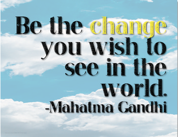 """Be The Change..."" Gandhi Quote Motivational Poster"
