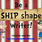 Be a SHIP Shape Writer! Classroom Display