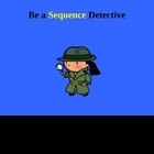 Be a Sequence Detective