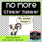 Be a good thinker, not a stinker!