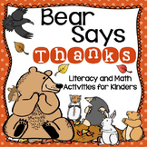 Bear Says Thanks - Literacy and Math Activities for Kinders