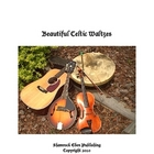 Beautiful Celtic Waltzes!