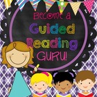 Become a Guided Reading Guru!