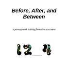 Before, After, and Between - a primary math activity