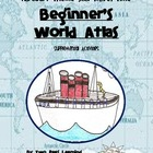 Beginner's World Atlas Activities and Printables for Harcourt