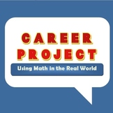 Beginning of Year or End of Year Math Career Project -Real