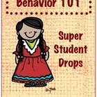 Behavior Management Tool:  Super Student Drops