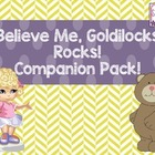 Believe Me, Goldilocks Rocks! Companion Pack!