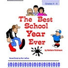 The Best School Year Ever by Barbara Robinson:  Novel study