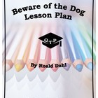 Beware of the Dog Roald Dahl Historical Approach Lesson Pl