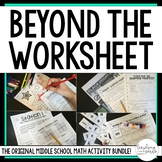 Beyond The Worksheet - Middle School Math Activities