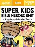 Super Kids Bible Heroes Unit - Abraham (English)