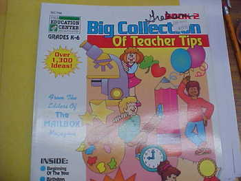 Big Collection of Teacher Tips, K-6