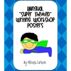 "Bilingual, ""Super Themed"" Writing Workshop Posters"