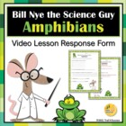 Bill Nye Amphibians Video Response Form