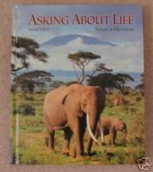"Biology Textbook: ""Asking About Life"" Tobin and Dusheck"