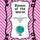 Biomes - Science/Language Arts Thematic Unit