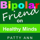 Bipolar Friend on Healthy Minds
