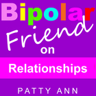 Bipolar Friend on Relationships