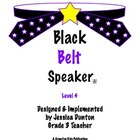 Black Belt Speaker Level 4
