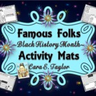 Black History Month~ Famous Folks Activity Mats