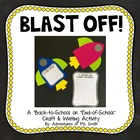 Blast Off! A Beginning/End of the Year Craft and Writing Activity