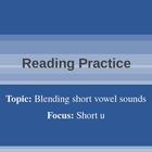 Blending and Reading: Short U Rimes