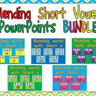 Blending words with short vowels PowerPoint BUNDLE- Kinder