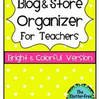 Blog &amp; Store Organizer / Planner for Teachers COLORFUL VERSION