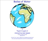 Bodies of Water - a Touch it Learn it Interactive Mini-lesson