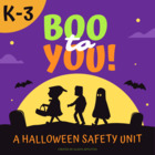 Boo to You! {A Halloween Safety Unit}