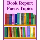 Book Report Focus Topics, Activities and Handouts