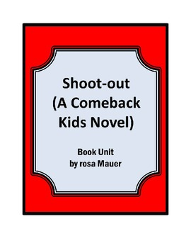 "Book Unit Reading Comprehension ""Shoot-Out"" A Comeback Kids Novel"