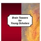 Brain Teasers for Young Scholars