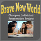 Brave New World Group Presentation Activity