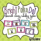 Bright Polka Dot Classroom Library Organization Labels
