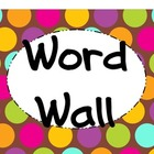 Bright and Cheerful Polka Dot Word Wall