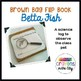 Brown Bag Flip Book- Betta Fish Science Log