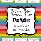 Brown Bear, Brown Bear, The Mitten, & Other Mini-Books