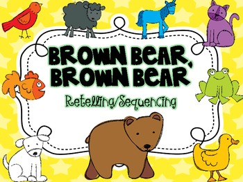 Brown Bear {Retelling and Sequencing}