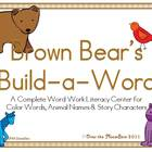 Brown Bear&#039;s Build-a-Word Complete Word Work Literacy Center