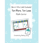 "Brrr! It's Cold Outside! ""Ten More, Ten Less"" Math Center"