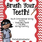 Brush Your Teeth...ch, ch, ch!