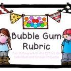 Bubble Gum Rubric for Rating Work and Effort On Individual