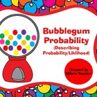 Bubblegum Probabilty